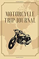 Motorcycle Road Trip Journal: Travel Log Book with Writing Prompts for Adventures Bikers and Motorcyclists (Road Trip Journal) Motorcyclists lovers