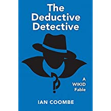 The Deductive Detective: A WIKID Fable
