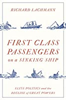 First Class Passengers on a Sinking Ship: Elite Politics and the Decline of Great Powers