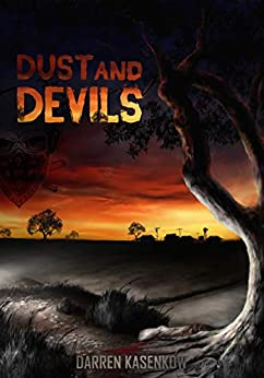 Dust And Devils: An Australian Thriller Suspense Novel by [Kasenkow, Darren]