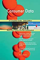 Consumer Data A Complete Guide - 2020 Edition