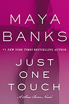 Just One Touch: A Slow Burn Novel (Slow Burn Novels Book 5) by [Banks, Maya]