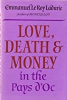 Love, Death and Money in the Pays d'Oc