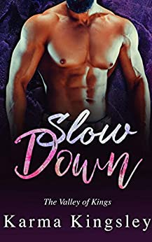 Slow Down (The Valley of Kings Book 3) by [Kingsley, Karma]