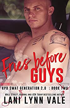 Fries Before Guys (SWAT Generation 2.0 Book 2) by [Vale, Lani Lynn]