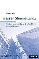 Wessen Stimme zaehlt?: Soziale und politische Ungleichheit in Deutschland