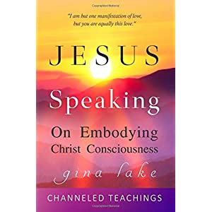 Jesus Speaking: On Embodying Christ Consciousness