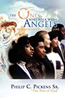 The Ones Who Walk With Angels: Human Spirit and Holy Love