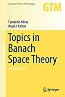 Topics in Banach Space Theory (Graduate Texts in Mathematics)
