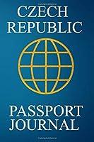Czech Republic Passport Journal: Blank Lined Czech Republic Travel Journal/Notebook/Diary - Great Gift/Present/Souvenir for Travelers