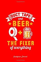 Handyman Journal: Duct Tape Beer Mechanic Hand Tool Cool Christmas Gift - Red Ruled Lined Notebook - Diary, Writing, Notes, Gratitude, Goal Journal - 6x9 120 pages