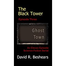 The Black Tower - Episode Three - Ghost Town (The Black Tower Serial Book 3)