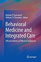 Behavioral Medicine and Integrated Care: Efficient Delivery of Effective Treatments