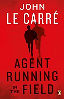 Agent Running in the Field by [Carré, John le]