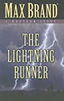 The Lightning Runner: A Western Story (Five Star Western Series)