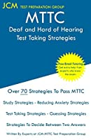 MTTC Deaf and Hard of Hearing - Test Taking Strategies: MTTC 062 Exam - Free Online Tutoring - New 2020 Edition - The latest strategies to pass your exam.