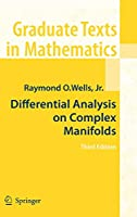 Differential Analysis on Complex Manifolds (Graduate Texts in Mathematics)