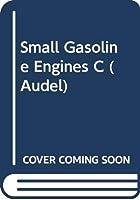 Small Gasoline Engines C (Audel)