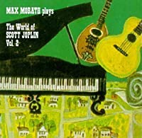 World Of Scott Joplin, Vol. II by Max Morath (1991-11-27)
