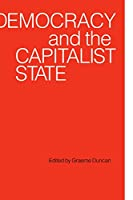 Democracy and the Capitalist State (Testament Studies; 62)