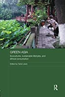 Green Asia (Media, Culture and Social Change in Asia Series)