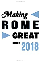 Making Rome Great Since 2018: College Ruled Journal or Notebook (6x9 inches) with 120 pages