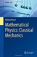 Mathematical Physics: Classical Mechanics (UNITEXT)