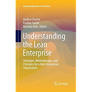 Understanding the Lean Enterprise: Strategies, Methodologies, and Principles for a More Responsive Organization (Measuring Operations Performance)
