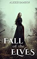 Fall of the Elves (Elves of Asarton Trilogy)
