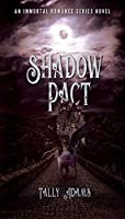 Shadow Pact (Immortal Romance)