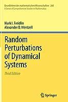 Random Perturbations of Dynamical Systems: Third Edition (Grundlehren der mathematischen Wissenschaften)