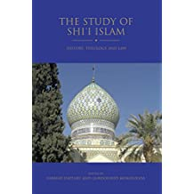 The Study of Shi'i Islam: History, Theology and Law (Shi'i Heritage Series Book 2)