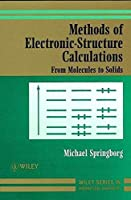 Methods of Electronic-Structure Calculations: From Molecules to Solids by Michael Springborg(2000-07-13)