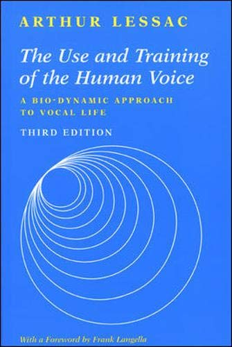 Download The Use and Training of the Human Voice: A Bio-Dynamic Approach to Vocal Life 1559346965