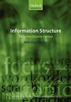 Information Structure: The Syntax-Discourse Interface (Oxford Surveys in Syntax & Morphology)