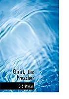Christ; The Preacher