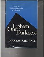 Lighten Our Darkness: Toward an Indigenous Theology of the Cross