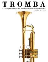 Tromba: 4 Pezzi Per Tromba Con Accompagnamento Di Pianoforte