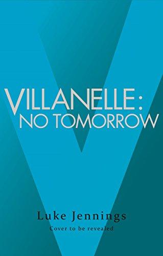 Villanelle: No Tomorrow (English Edition)