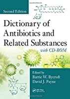 Dictionary of Antibiotics and Related Substances: with CD-ROM, Second Edition