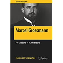 Marcel Grossmann: For the Love of Mathematics (Springer Biographies)