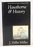 Hawthorne & History: Defacing It (Bucknell Lectures in Literary Theory)