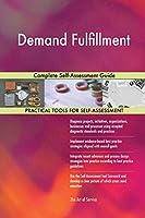Demand Fulfillment Complete Self-Assessment Guide