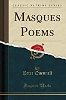 Masques Poems (Classic Reprint)