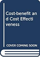 Cost-benefit and Cost Effectiveness