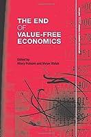 The End of Value-Free Economics (Routledge Inem Advances in Economic Methodology)