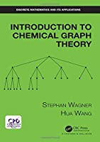 Introduction to Chemical Graph Theory (Discrete Mathematics and Its Applications)