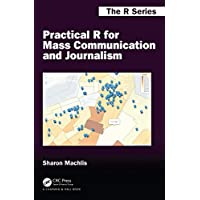 Practical R for Mass Communication and Journalism (Chapman & Hall/CRC The R Series)