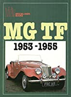 MG TF, 1953-55 (Brooklands Books Road Tests Series)