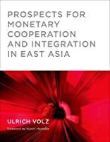 Prospects for Monetary Cooperation and Integration in East Asia (The MIT Press)